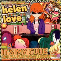 Helen Love ER1129 It's My Club and I'll Play What I Want To