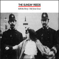 The Sunday Reeds HGCDS01 Kill This Party / Fall From Grace