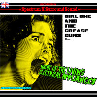 Girl One And The Grease Guns NPN3UK Night Of The Living Electrical Appliances [UK]