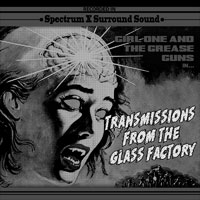 Girl One And The Grease Guns NPN5 Transmissions From The Glass Factory