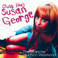 The Blanche Hudson Weekend ODD033 (Just Like) Susan George