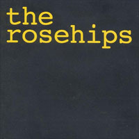 The Rosehips SHHHCD971 The Rosehips