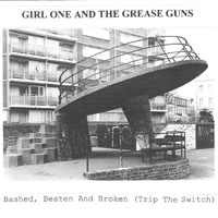 Girl One And The Grease Guns SQRL39 Bashed, Beaten And Broken (Trip The Switch)