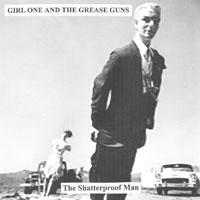 Girl One And The Grease Guns SQRL43 The Shatterproof Man