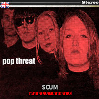 Pop Threat SQRL45UK Scum - Redux / Remix