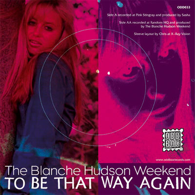 The Blanche Hudson Weekend - To Be That Way Again